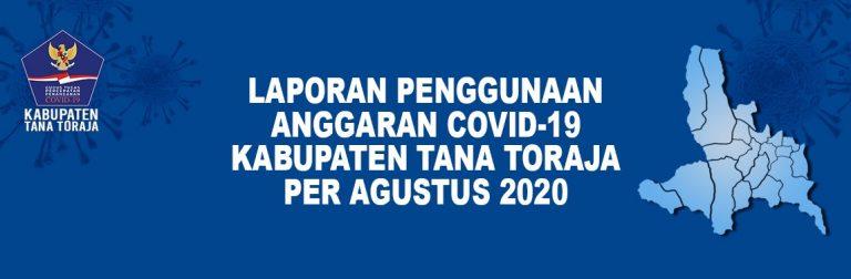 Laporan Penggunaan Anggaran Covid-19 Kabupaten Tana Toraja per Agustus 2020