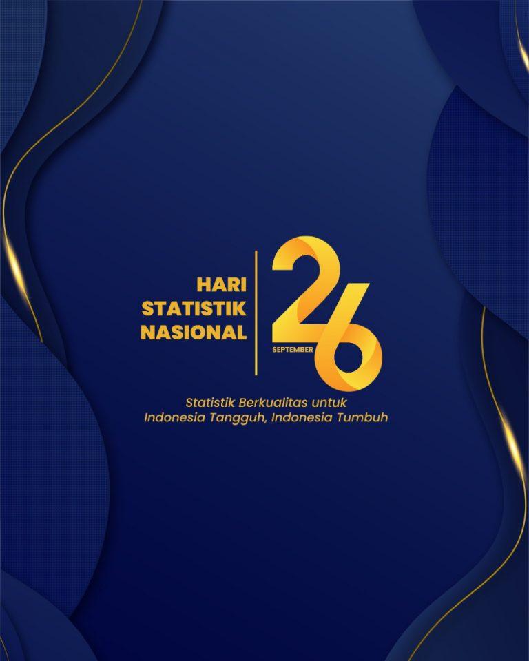 Hari Statistik Nasional 2021: Statistik Berkualitas untuk Indonesia Tangguh, Indonesia Tumbuh