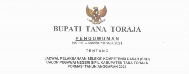Pengumuman Jadwal Pelaksanaan Seleksi Kompetensi Dasar (SKD) Calon Pegawai Negeri Sipil (CPNS) Kabupaten Tana Toraja Tahun Anggaran 2021